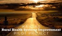 Kansas Rural Health Systems Improvement Pilot Project